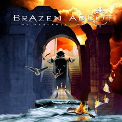 """BRAZEN ABBOT - MY RESURRECTION"""